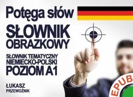 Ebook Potęga słów. Słownik obrazkowy. Słownik tematyczny niemiecko-polski. Poziom A1 pdf