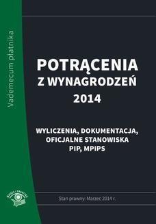 Chomikuj, ebook online Potrącenia z wynagrodzeń 2014 – praktyczny komentarz – stan prawny: marzec 2014. redakcja:Elżbieta Młynarska-Wełpa