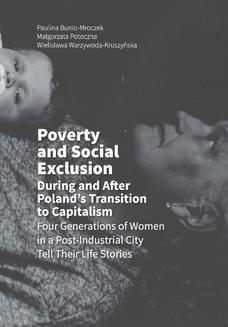 Chomikuj, ebook online Poverty and Social Exclusion During and After Poland's Transition to Capitalism Four Generations of Women in a Post-Industrial City Tell Their Life Stories. Paulina Bunio-Mroczek