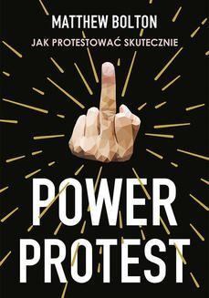 Chomikuj, pobierz ebook online Power Protest. Matthew Bolton