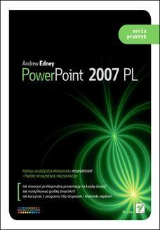 Chomikuj, ebook online PowerPoint 2007 PL. Seria praktyk. Andrew Edney