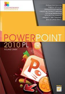 Chomikuj, pobierz ebook online PowerPoint 2010 PL. Ilustrowany przewodnik. Roland Zimek