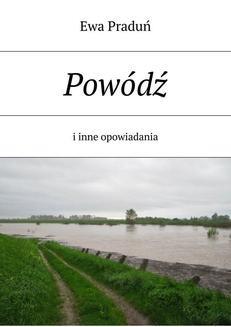 Chomikuj, ebook online Powódź. Ewa Praduń