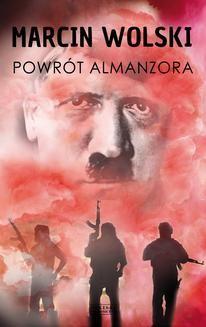 Chomikuj, pobierz ebook online Powrót Almanzora. Marcin Wolski