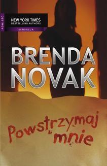 Chomikuj, ebook online Powstrzymaj mnie. Brenda Novak