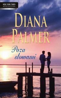 Chomikuj, ebook online Poza słowami. Diana Palmer