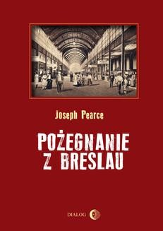 Chomikuj, ebook online Pożegnanie z Breslau. Joseph Pearce