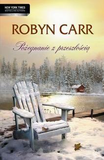 Chomikuj, ebook online Pożegnanie z przeszłością. Robyn Carr
