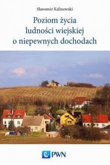 Chomikuj, ebook online Poziom życia ludności wiejskiej o niepewnych dochodach. Sławomir Kalinowski
