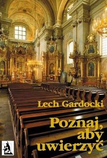 Chomikuj, ebook online Poznaj, aby uwierzyć. Liturgia Mszy Świętej. Lech Gardocki