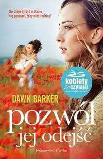 Chomikuj, ebook online Pozwól jej odejść. Dawn Barker
