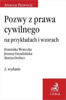Chomikuj, pobierz ebook online Pozwy z prawa cywilnego na przykładach i wzorach. Wydanie 2. Marcin Derlacz