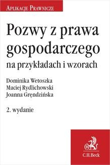 Chomikuj, pobierz ebook online Pozwy z prawa gospodarczego na przykładach i wzorach. Wydanie 2. Joanna Gręndzińska