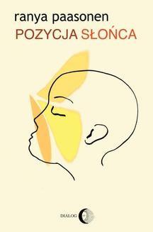 Chomikuj, ebook online Pozycja słońca. Miłość na styku odmiennych kultur. Ranya Paasonen