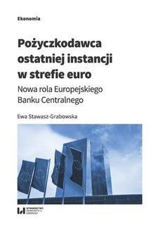 Chomikuj, ebook online Pożyczkodawca ostatniej instancji w strefie euro. Nowa rola Europejskiego Banku Centralnego. Ewa Stawasz-Grabowska