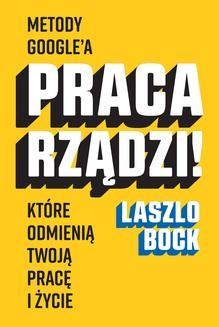 Chomikuj, ebook online Praca rządzi!. Laszlo Bock