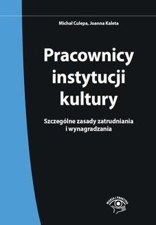 Ebook Pracownicy instytucji kultury. Szczególne zasady zatrudniania i wynagradzania pdf