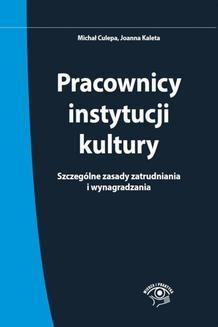 Ebook Pracownicy instytucji kultury. Szczególne zasady zatrudniania i wynagradzania – stan prawny: 1 czerwca pdf