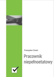Chomikuj, ebook online Pracownik niepełnoetatowy. Przemysław Ciszek