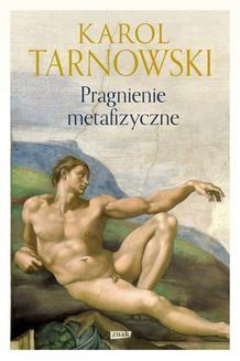 Chomikuj, ebook online Pragnienie metafizyczne. Karol Tarnowski