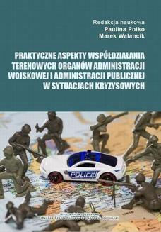 Chomikuj, pobierz ebook online Praktyczne aspekty współdziałania terenowych organów administracji wojskowej i administracji publicznej w sytuacjach kryzysowych. Paulina Polko