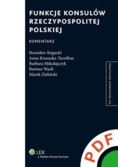 Chomikuj, ebook online Praktyczne komentarze LEX. Funkcje konsulów Rzeczypospolitej Polskiej. Komentarz. Marek Zieliński