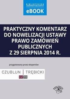 Chomikuj, pobierz ebook online Praktyczny komentarz do nowelizacji ustawy prawo zamówień publicznych z 29 sierpnia 2014 r.. Piotr Trębicki