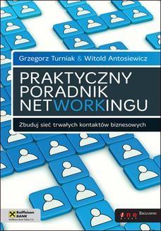 Chomikuj, ebook online Praktyczny poradnik networkingu. Zbuduj sieć trwałych kontaktów biznesowych. Grzegorz Turniak