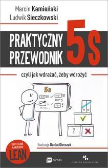 Chomikuj, ebook online Praktyczny przewodnik 5S, czyli jak wdrażać, żeby wdrożyć. Ludwik Sieczkowski