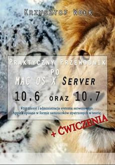 Chomikuj, pobierz ebook online Praktyczny przewodnik po MAC OS X Server 10.6 oraz 10.7. Krzysztof Wołk