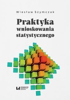 Chomikuj, pobierz ebook online Praktyka wnioskowania statystycznego. Wiesław Szymczak