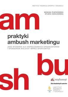 Chomikuj, ebook online Praktyki ambush marketingu jako wyzwanie dla współczesnych organizatorów i sponsorów wielkich imprez sportowych. Monika Piątkowska