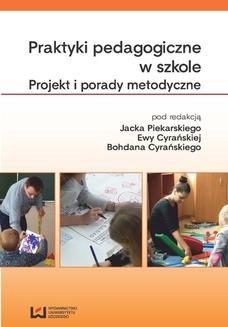 Chomikuj, ebook online Praktyki pedagogiczne w szkole. Projekt i porady metodyczne. Jacek Piekarski