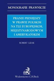 Chomikuj, ebook online Pranie pieniędzy w prawie polskim na tle europejskim międzynarodowym i amerykańskim. Robert Lizak