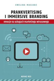 Chomikuj, ebook online Prankvertising i immersive branding – emocje na usługach marketingu wirusowego. Ewelina Masiarz