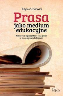 Ebook Prasa jako medium edukacyjne. Kulturowe reprezentacje raka piersi w czasopismach kobiecych pdf