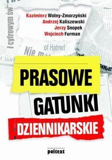 Chomikuj, ebook online Prasowe gatunki dziennikarskie. Kazimierz Wolny-Zmorzyński