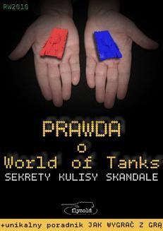 Chomikuj, pobierz ebook online Prawda o World of Tanks. Sekrety, kulisy, skandale. flysold