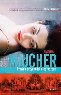 Chomikuj, ebook online Prawda przychodzi nieproszona. Magdalena Majcher