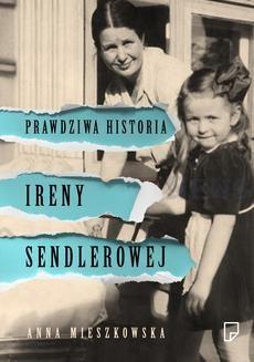 Chomikuj, ebook online Prawdziwa historia Ireny Sendlerowej. Anna Mieszkowska