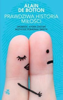 Chomikuj, pobierz ebook online Prawdziwa historia miłości. Alain De Botton