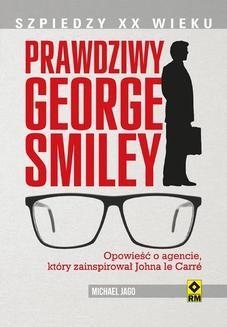 Chomikuj, ebook online Prawdziwy George Smiley. Michael Jago