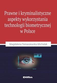 Ebook Prawne i kryminalistyczne aspekty wykorzystania technologii biometrycznej w Polsce pdf