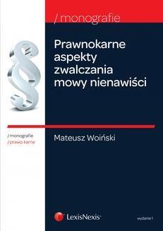 Chomikuj, ebook online Prawnokarne aspekty zwalczania mowy nienawiści. Wydanie 1. Mateusz Woiński
