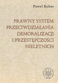 Chomikuj, ebook online Prawny system przeciwdziałania demoralizacji i przestępczości nieletnich. Paweł Kobes
