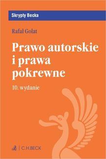 Chomikuj, pobierz ebook online Prawo autorskie i prawa pokrewne. Wydanie 10. Rafał Golat