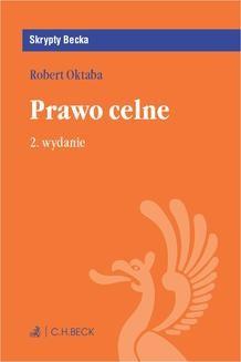 Chomikuj, ebook online Prawo celne. Wydanie 2. Robert Oktaba
