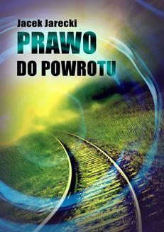 Chomikuj, ebook online Prawo do powrotu. Jacek Jarecki