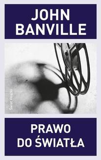 Chomikuj, ebook online Prawo do światła. John Banville