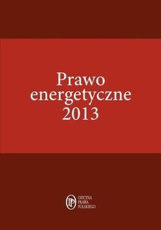 Chomikuj, ebook online Prawo energetyczne 2013. Janusz Strzyżewski